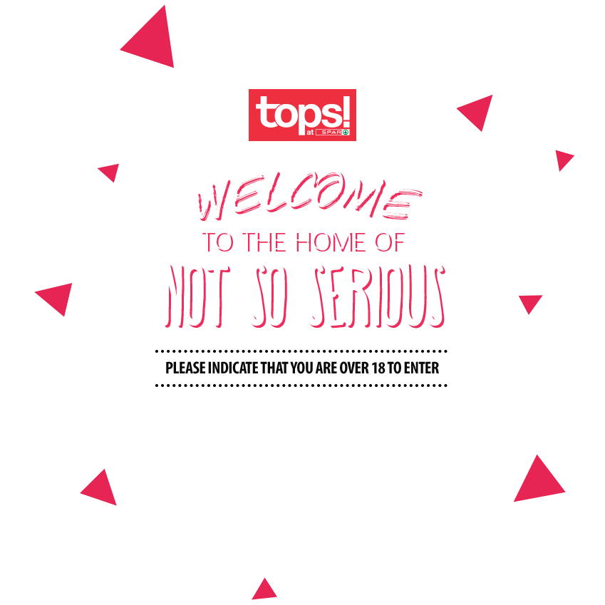 Welcome to the home of not so serious. Please indicate that you are over 18 to enter.